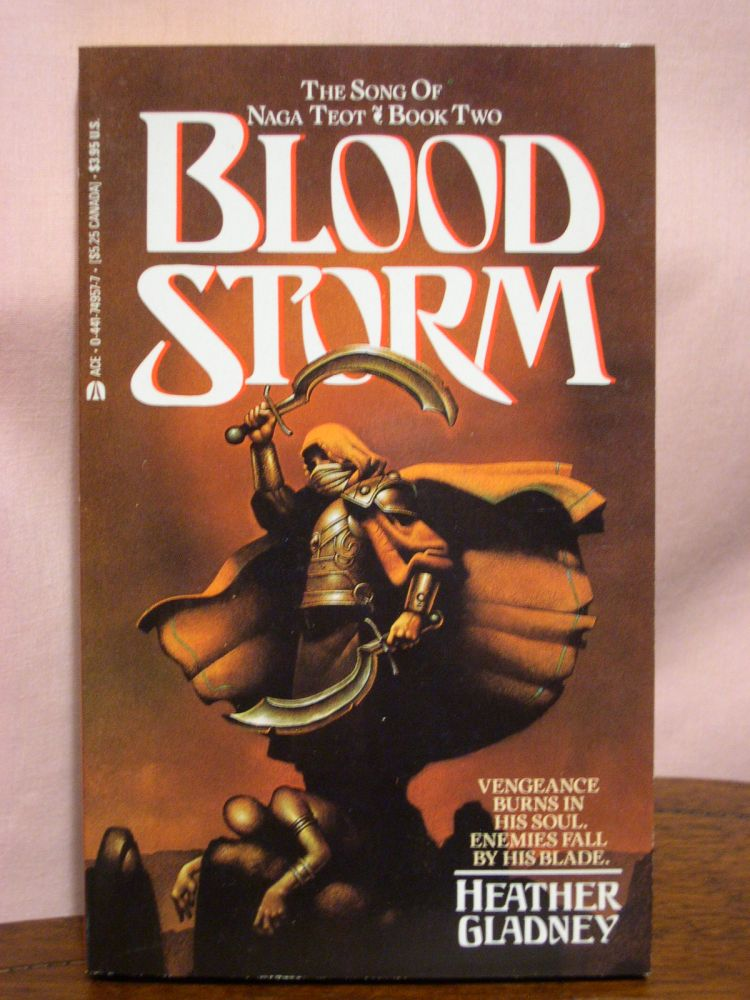 BLOOD STORM; THE SONG OF NAGA TEOT, VOLUME TWO. Heather Gladney.