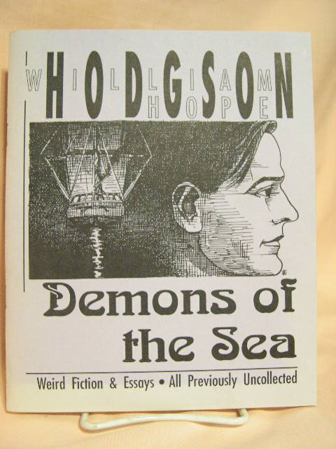 DEMONS OF THE SEA. William Hope Hodgson, Sam Gafford.