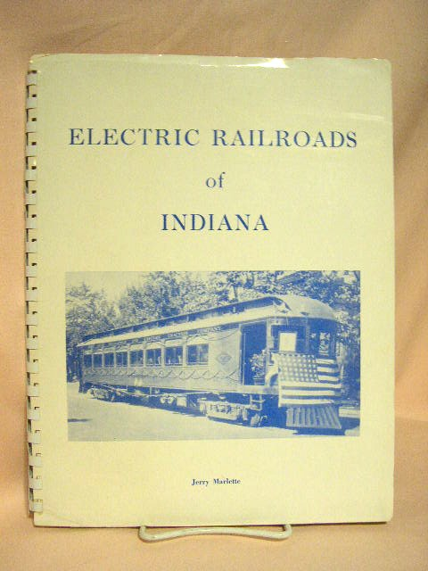 ELECTRIC RAILROADS OF INDIANA. Jerry Marlette.