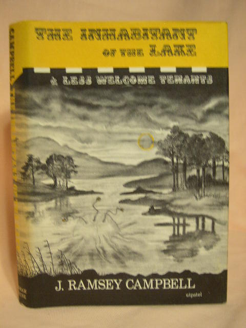 THE INHABITANT OF THE LAKE AND LESS WELCOME TENANTS. J. Ramsey Campbell.