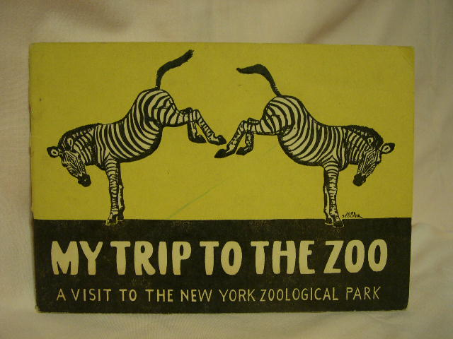 MY TRIP TO THE ZOO: A VISIT TO THE NEW YORK ZOOLOGICAL PARK. William Bridges.