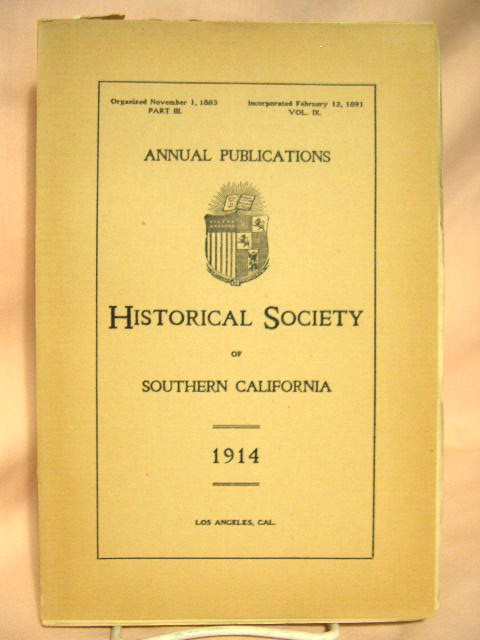ANNUAL PUBLICATIONS, HISTORICAL SOCIETY OF SOUTHERN CALIFORNIA, 1914, VOLUME IX, PART III