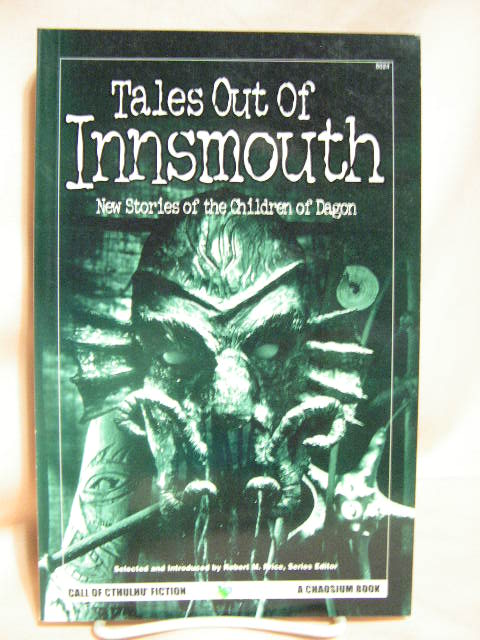 TALES OUT OF INNSMOUTH; NEW STORIES OF THE CHILDREN OF DAGON. Robert M. Price, H P. Lovecraft.