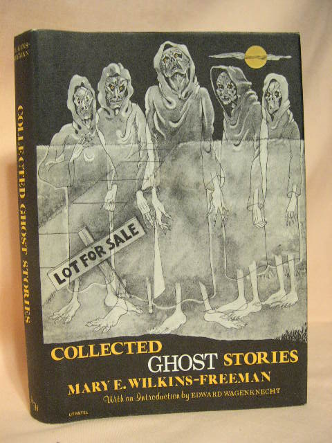 COLLECTED GHOST STORIES. Mary E. Wilkins-Freeman.