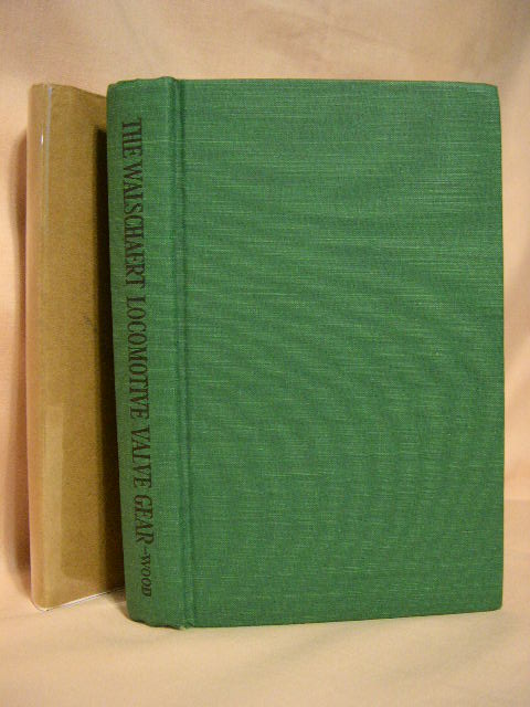 THE WALSCHAERT AND OTHER MODERN RADIAL VALVE GEARS FOR LOCOMOTIVES. W. W. Wood.