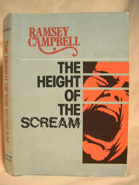 THE HEIGHT OF THE SCREAM. Ramsey Campbell.