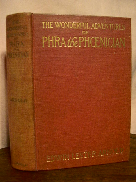 THE WONDERFUL ADVENTURES OF PHRA THE PHOENICIAN. Edwin Lester Arnold.
