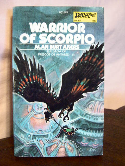 WARRIOR OF SCORPIO. Alan Burt Akers, Henry Kenneth Bulmer.