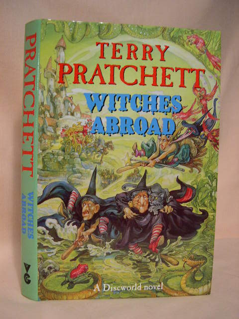 WITCHES ABROAD: A DISCWORLD NOVEL. Terry Pratchett.