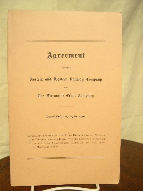 AGREEMENT BETWEEN NORFOLK AND WESTERN RAILWAY COMPANY AND THE MERCANTILE TRUST COMPANY. DATED FEBRUARY 27TH, 1901