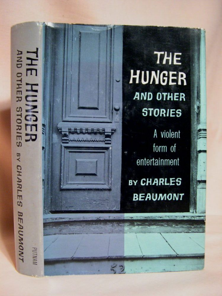 THE HUNGER AND OTHER STORIES. Charles Beaumont.