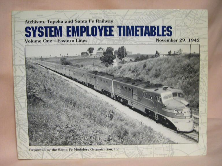 ATCHISON, TOPEKA AND SANTA FE RAILWAY SYSTEM EMPLOYEE TIMETABLES: VOLUME ONE - EASTERN LINES, IN EFFECT NOVEMBER 29, 1942