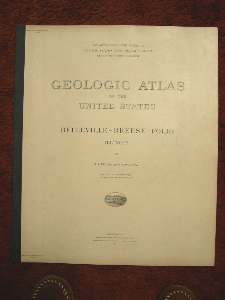 GEOLOGIC ATLAS OF THE UNITED STATES; BELLEVILLE-BREESE FOLIO, ILLINOIS; FOLIO 195. J. A. Udden, E. W. Shaw, George Otis Smith.