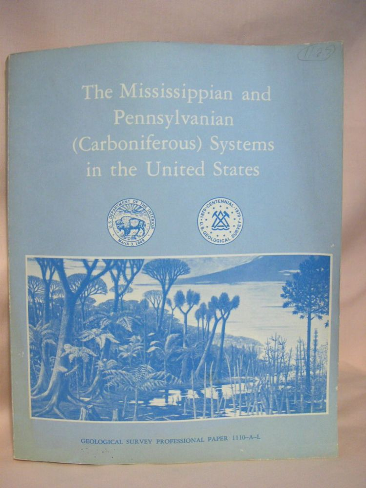 THE MISSISSIPPIAN AND PENNSYLVANIAN (CARBONIFEROUS) SYSTEMS OF THE UNITED STATES; PROFESSIONAL PAPER 1110-A-L