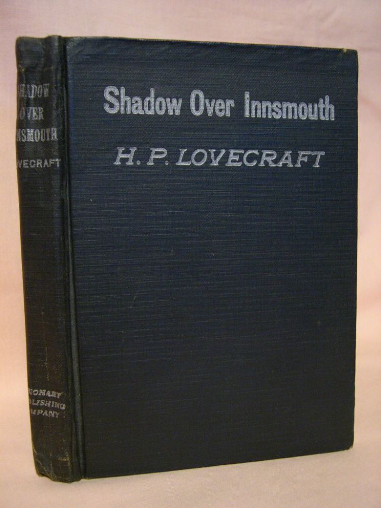 THE SHADOW OVER INNSMOUTH. H. P. Lovecraft.