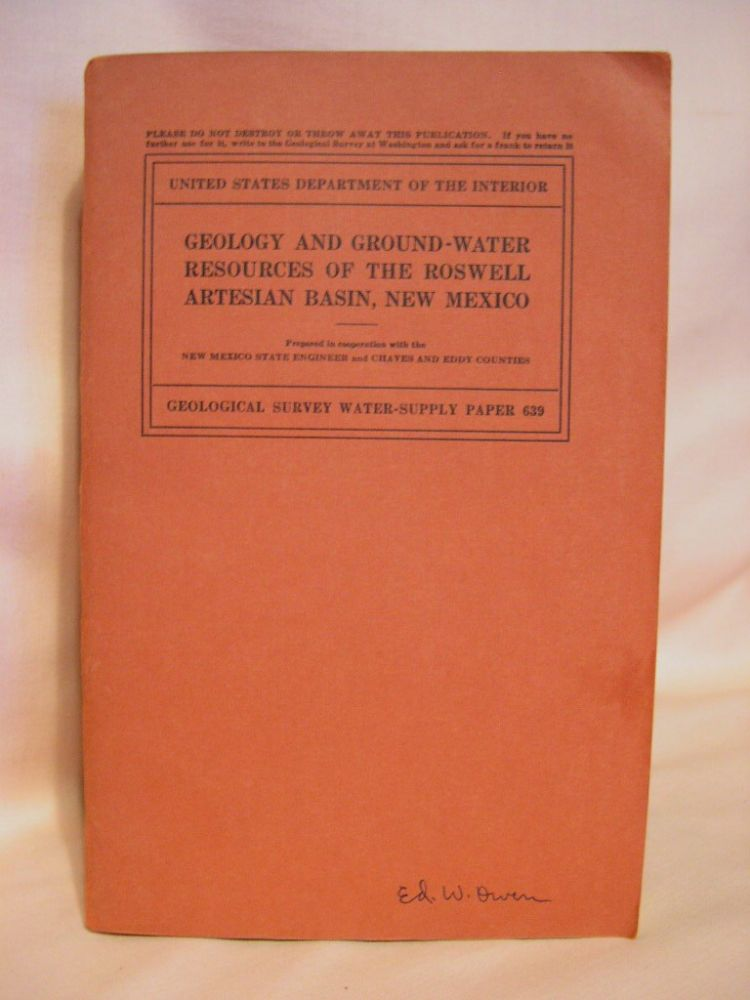 GEOLOGY AND GROUND-WATER RESOURCES OF THE ROSWELL ARTESIAN BASIN, NEW MEXICO; GEOLOGICAL SURVEY WATER-SUPPLY PAPER 639. Albert G. Fiedler, S. Spencer Nye.