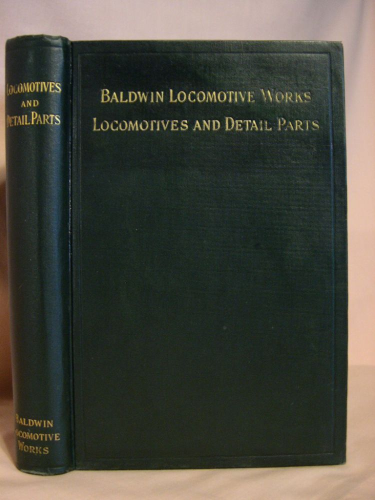 ILLUSTRATED CATALOGUE OF LOCOMOTIVES AND DETAIL PARTS: CODE WORD - MEDDIX. Baldwin Locomotive Works.