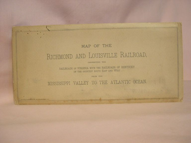 MAP OF THE RICHMOND AND LOUISVILLE RAILROAD, CONNECTING THE RAILROADS OF VIRGINIA WITH THE RAILROADS OF KENTUCKY ON THE SHORTEST ROUTE EAST AND WEST FROM THE MISSISSIPPI VALLEY TO THE ATLANTIC OCEAN