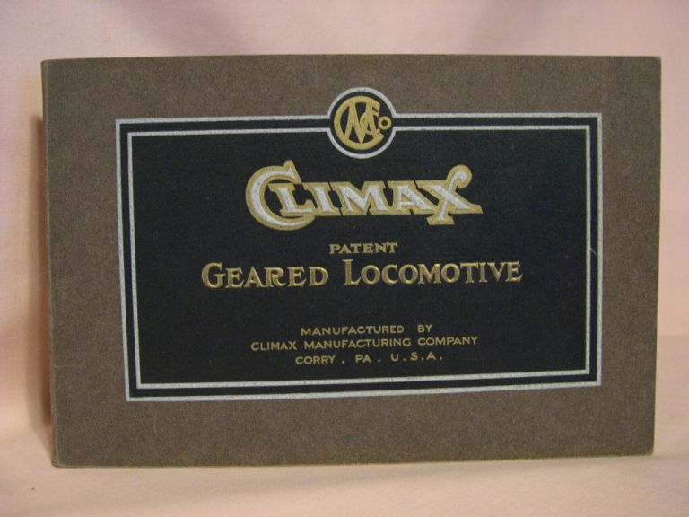 ILLUSTRATED CATALOGUE - THE CLIMAX PATENT GEARED LOCOMOTIVES