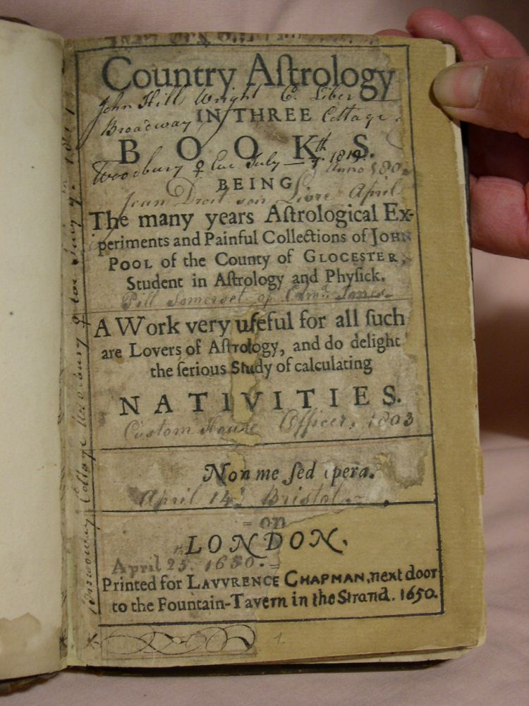 COUNTRY ASTROLOGY IN THREE BOOKS, BEING THE MANY YEARS ASTROLOGICAL EXPERIMENTS AND PAINFUL COLLECTIONS OF JOHN POOL OF THE COUNTY OF GLOCESTER, STUDENT OF ASTROLOGY AND PHYSICK. A WORK VERY USEFUL FOR ALL SUCH ARE LOVERS OF ASTROLGY. John Pool, Poole.