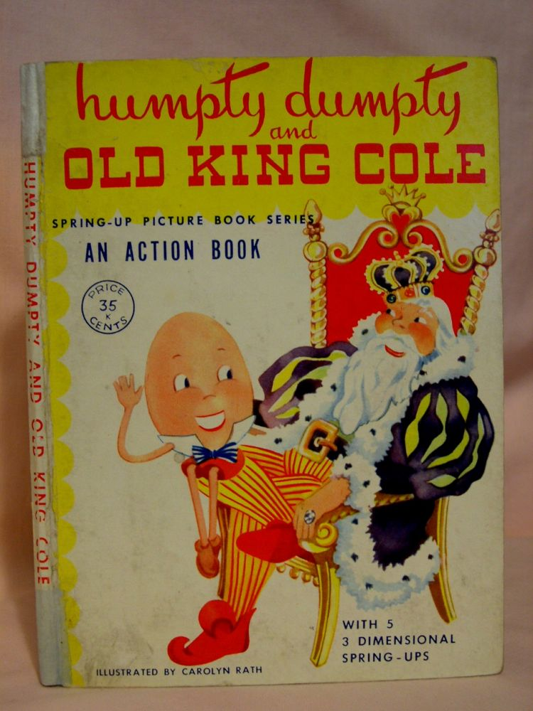 HUMPTY DUMPTY AND OLD KING COLE; SPRING-UP PICTURE BOOK SERIES