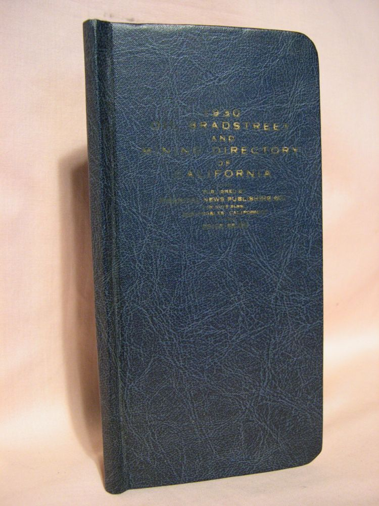 1930 OIL BRADSTREET AND MINING DIRECTORY; TWENTY-SECOND YEAR OF ISSUE