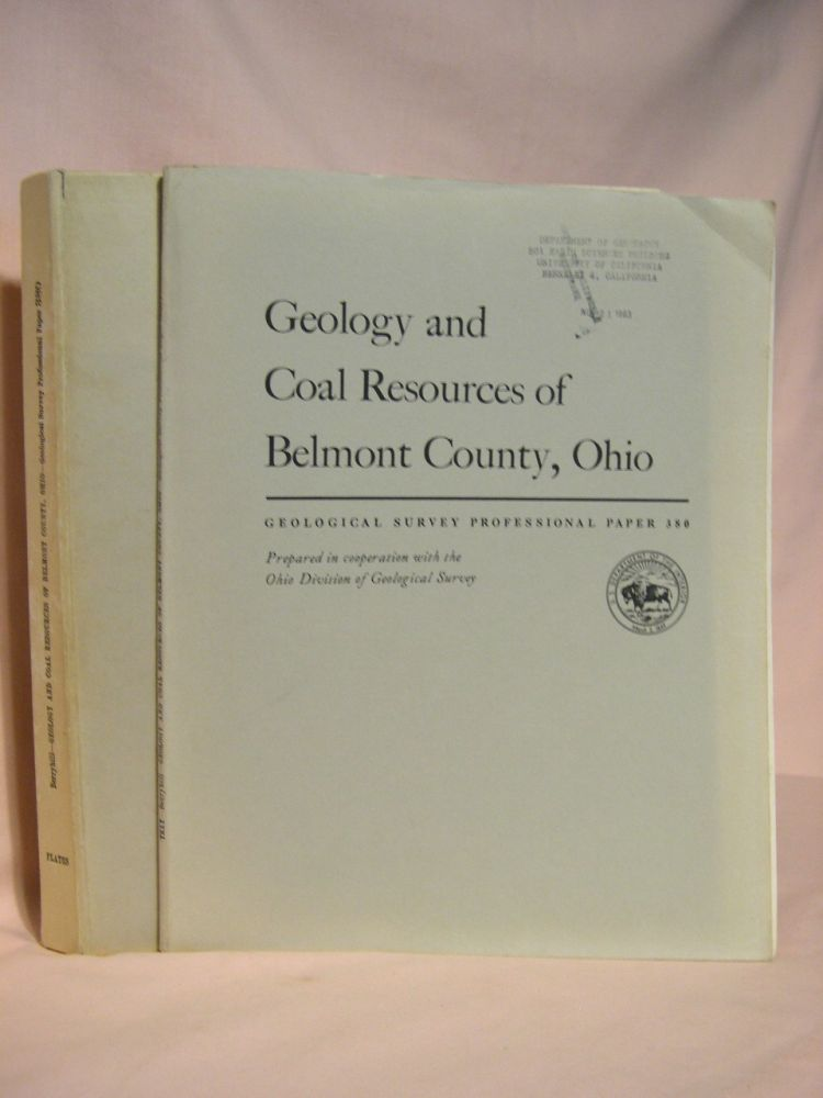 GEOLOGY AND COAL RESOURCES OF BELMONT COUNTY, OHIO; GEOLOGICAL SURVEY PROFESSIONAL PAPER 380. Henry L. Berryhill, Jr.