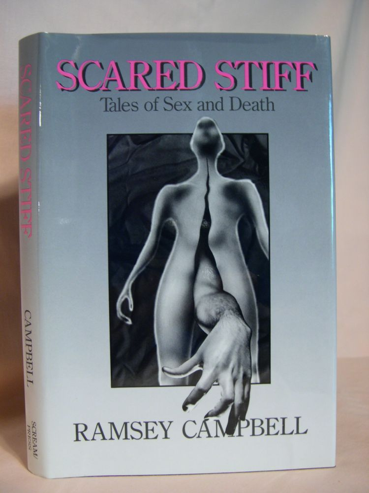 SCARED STIFF, TALES OF SEX AND DEATH. Ramsey Campbell.