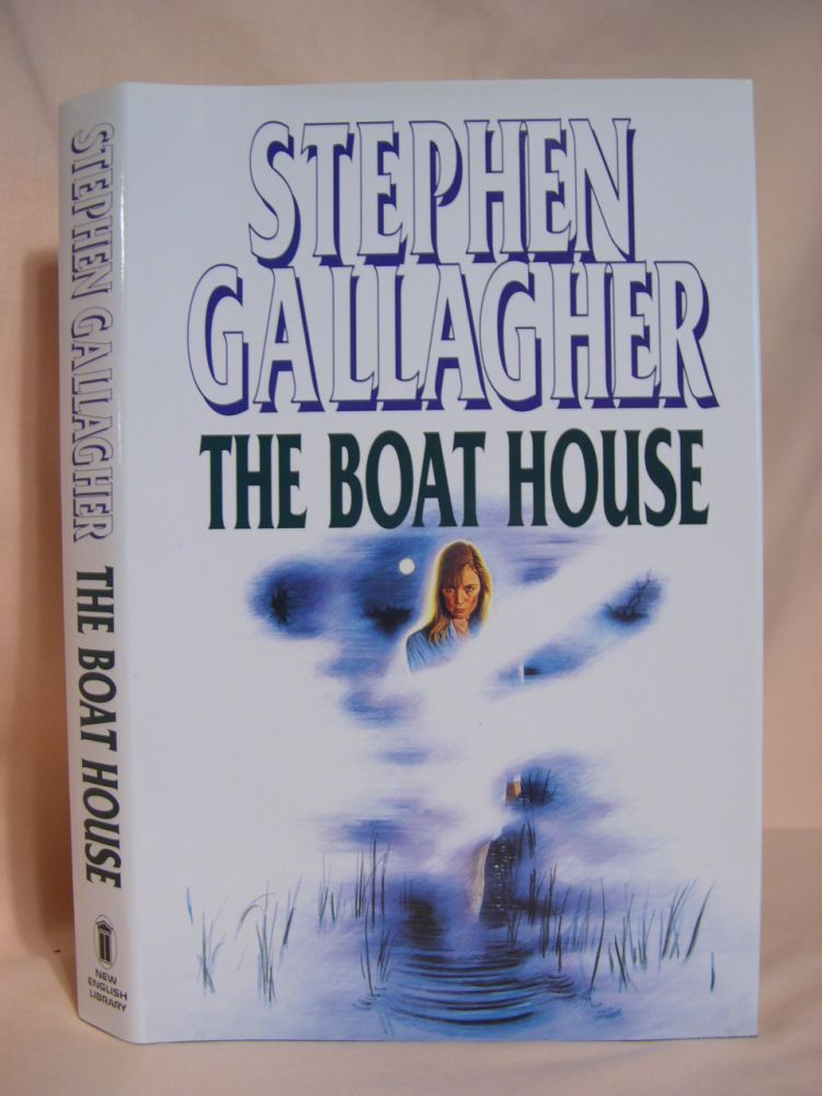 THE BOAT HOUSE. Stephen Gallagher.