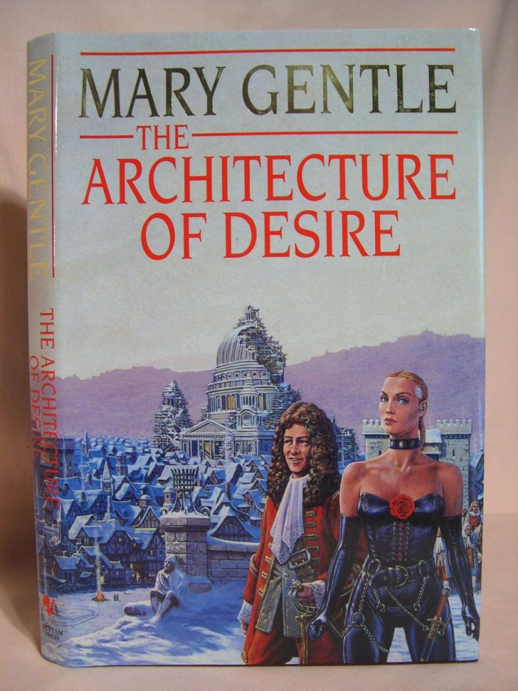THE ARCHITECTURE OF DESIRE. Mary Gentle.