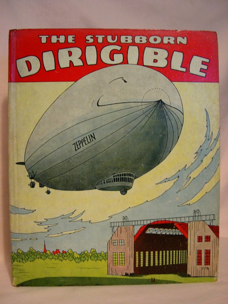 THE STUBBORN DIRIGIBLE AND OTHER STORIES. Wallace Wadsworth.