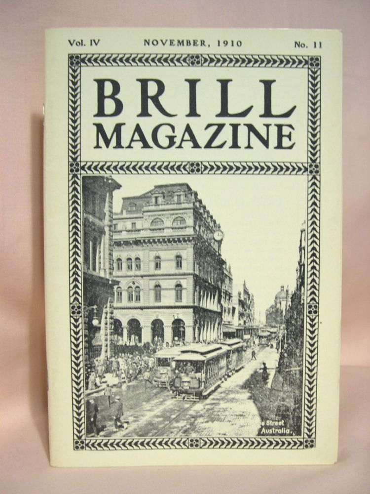 BRILL MAGAZINE; VOL. IV, NO. 11, NOVEMBER, 1910