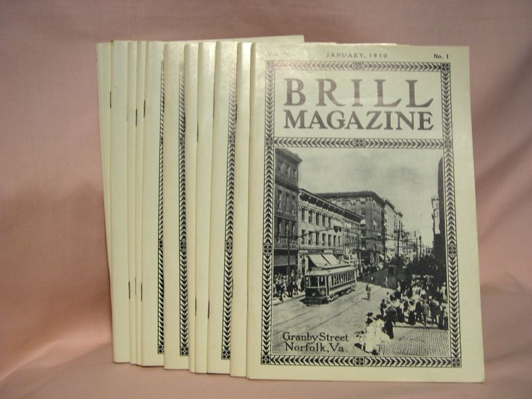 BRILL MAGAZINE; VOL. IV, NOS. 1 - 6 and 8 - 12, JANUARY - JUNE and AUGUST - DECEMBER, 1910