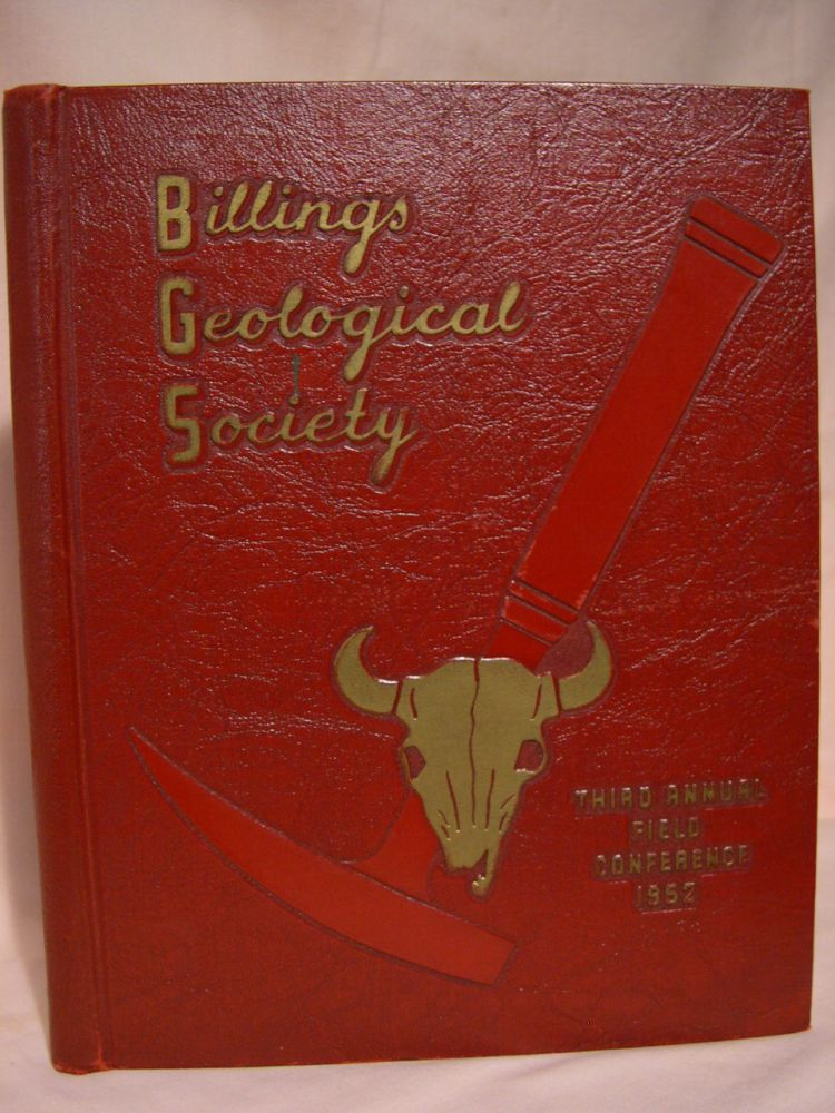 BILLINGS GEOLOGICAL SOCIETY GUIDEBOOK, THIRD ANNUAL FIELD CONFERENCE SEPTEMBER 4, 5, 6, 7, 1952; BLACK HILLS - WILLISTON BASIN. Frank P. Sonnenberg.