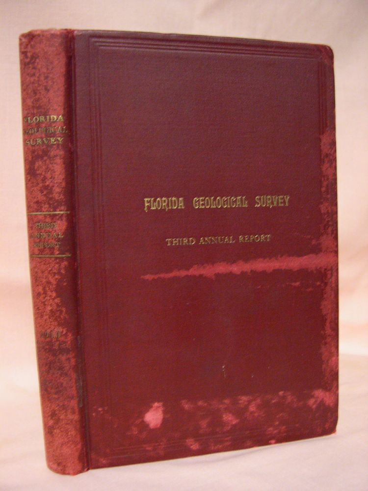 FLORIDA STATE GEOLOGICAL SURVEY, THIRD ANNUAL REPORT 1909-1910. E. H. Sellards, state geologist.