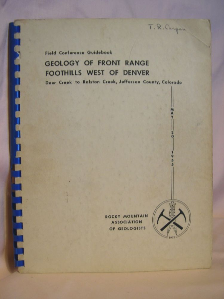 FIELD CONFERENCE GUIDEBOOK; GEOLOGY OF FRONT RANGE FOOTHILLS WEST OF DENVER, DEER CREEK TO RALSON CREEK, JEFFERSON COUNTY, COLORADO