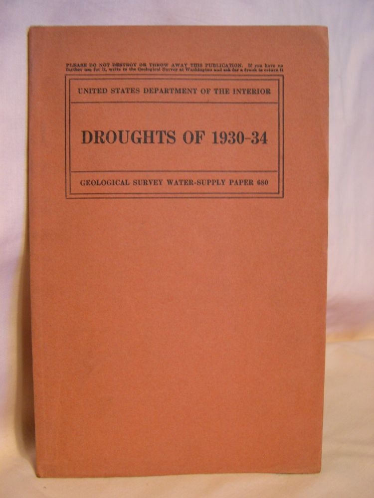 DROUGHTS OF 1930-34; GEOLOGICAL SURVEY WATER-SUPPLY PAPER 680. John C. Hoyt.