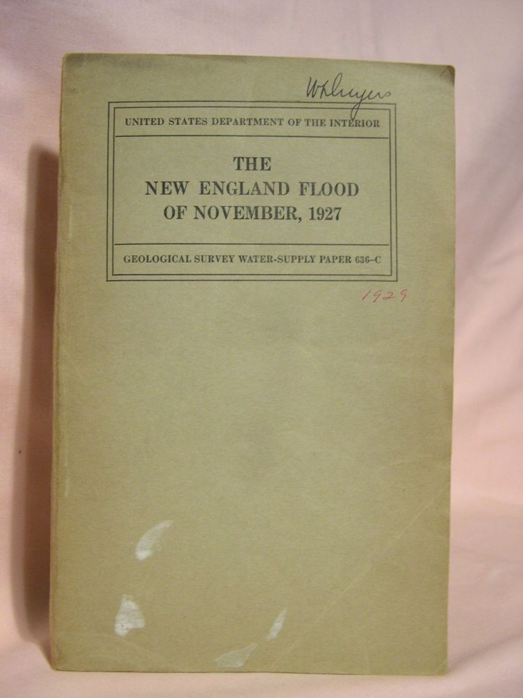 THE NEW ENGLAND FLOOD OF NOVEMBER, 1927; GEOLOGICAL SURVEY WATER-SUPPLY PAPER 636-c. H. B. Kinnison.