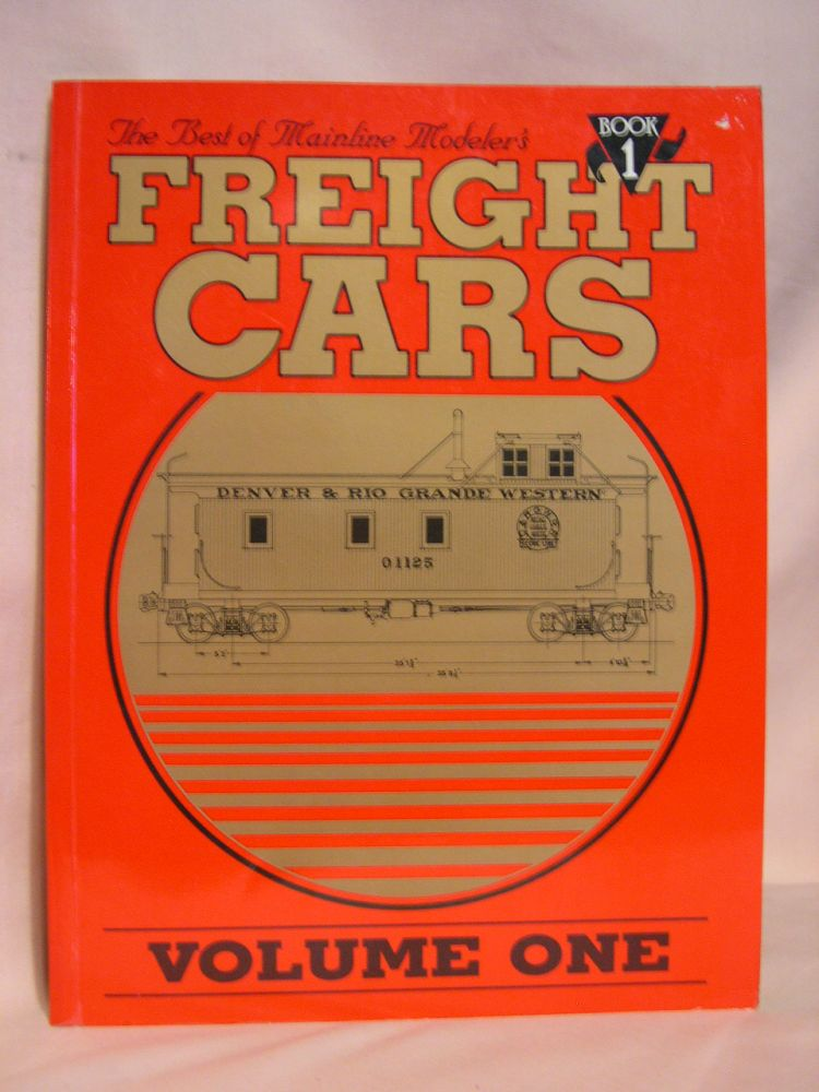 THE BEST OF MAINLINE MODELER'S FREIGHT CARS: VOLUME ONE, BOOK 1