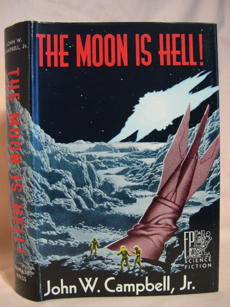 THE MOON IS HELL. John W. Campbell, Jr.
