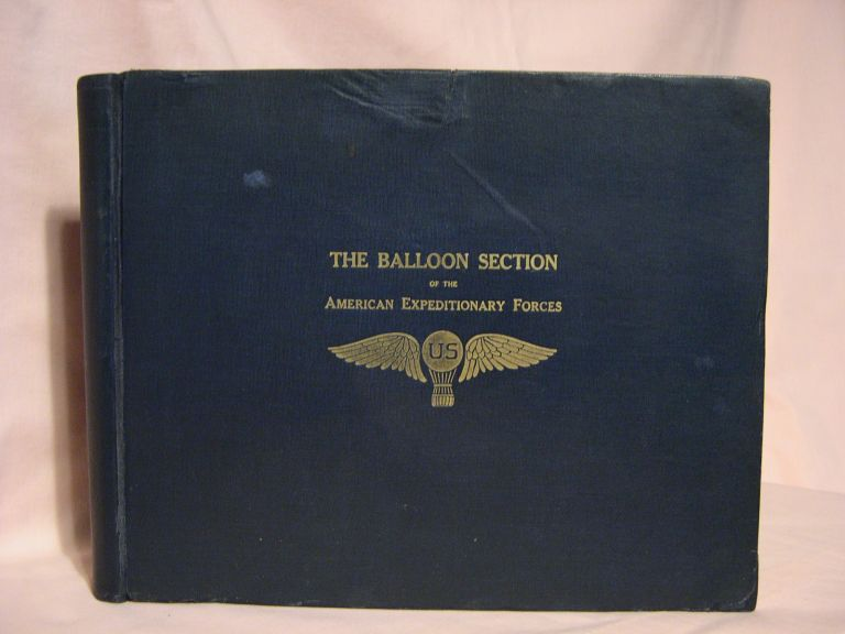 THE BALLOON SECTION OF THE AMERICAN EXPEDITIONARY FORCES. S. W. Ovitt, L G. Bowers.