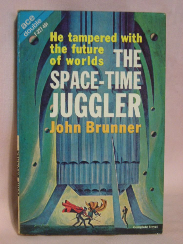 THE ASTRONAUTS MUST NOT LAND, bound with THE SPACE-TIME JUGGLER. John Brunner.