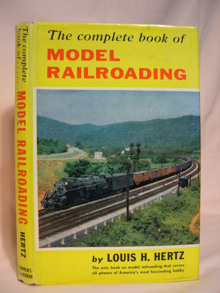 THE COMPLETE BOOK OF MODEL RAILROADING. Louis H. Hertz.