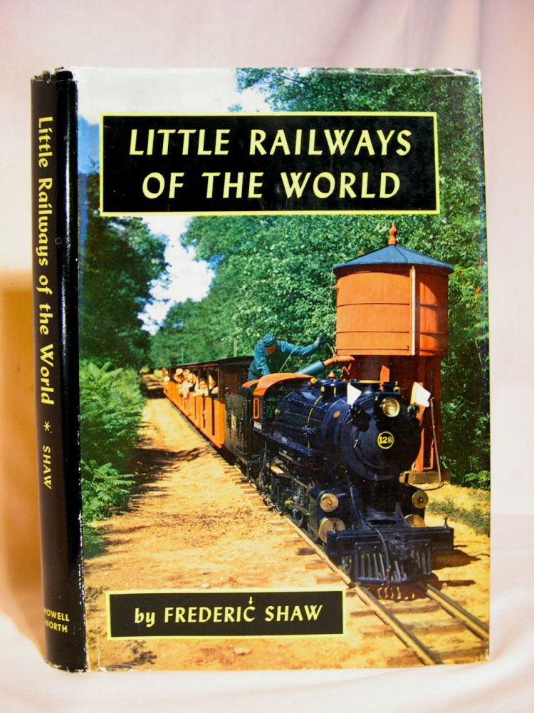 LITTLE RAILWAYS OF THE WORLD. Frederic Shaw.