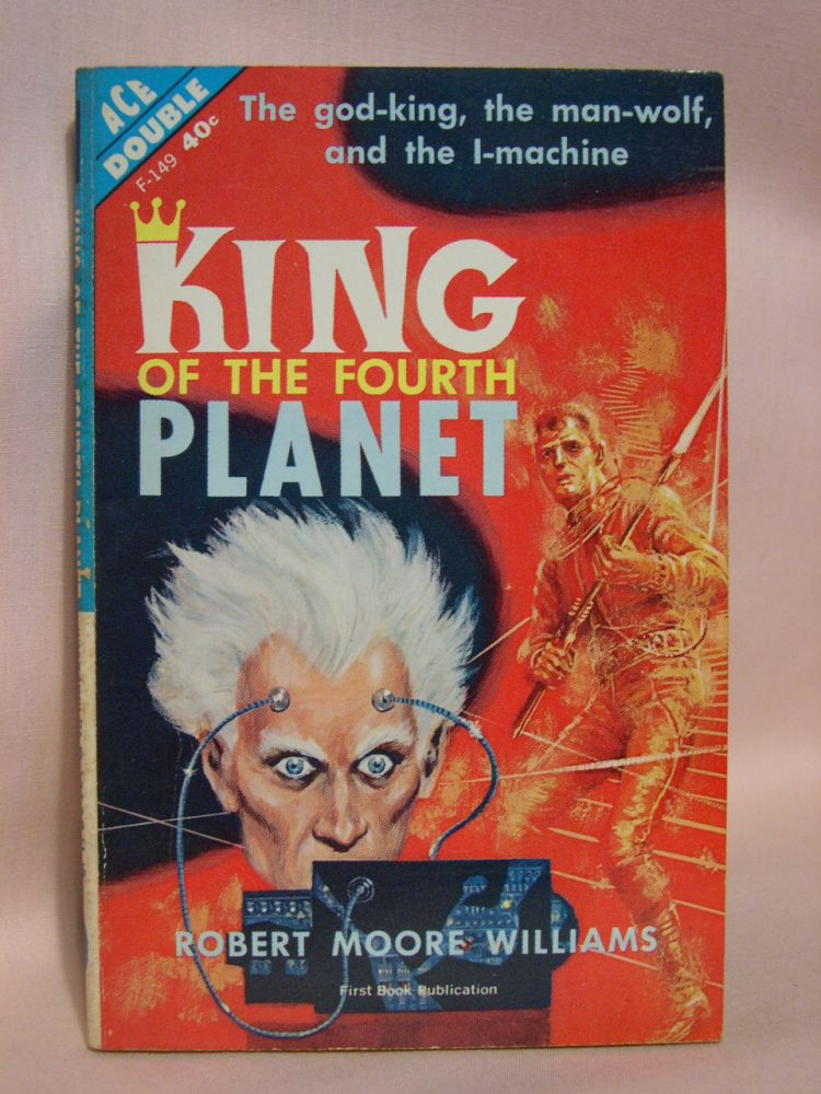 KING OF THE FOURTH PLANET, bound with COSMIC CHECKMATE. Robert Moore Williams, Charles V. DeVet, Katherine MacLean.