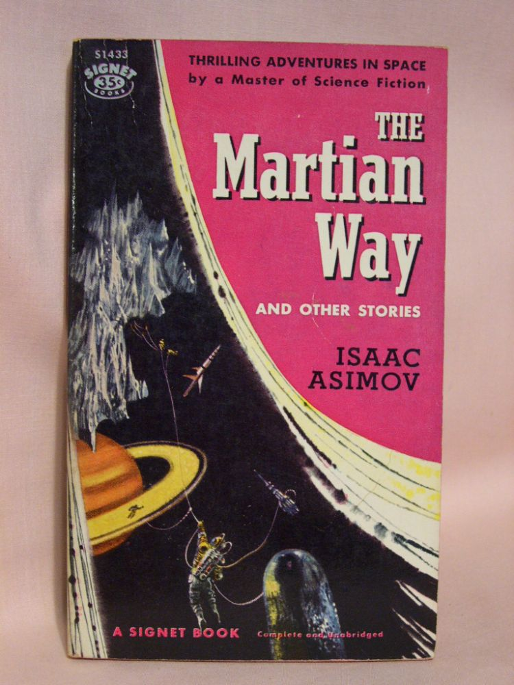 THE MARTIAN WAY AND OTHER STORIES. Isaac Asimov.