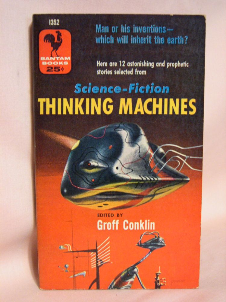SELECTIONS FROM SCIENCE-FICTION THINKING MACHINES. Groff Conklin.