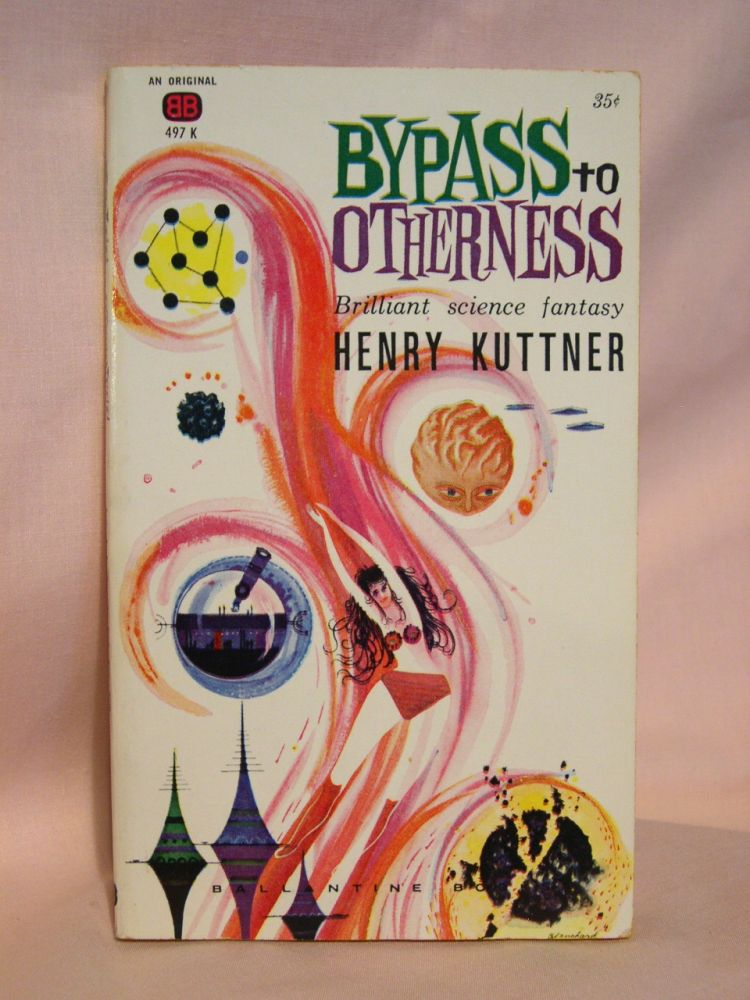 BYPASS TO OTHERNESS. Henry Kuttner.