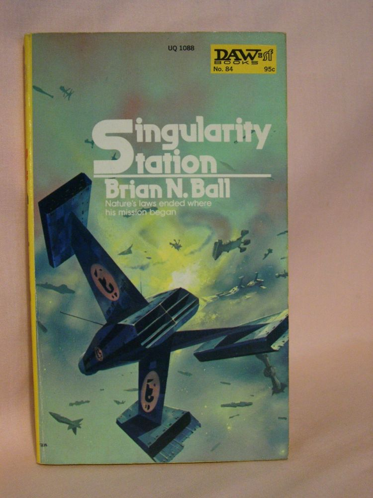 SINGULARITY STATION. Brian N. Ball.