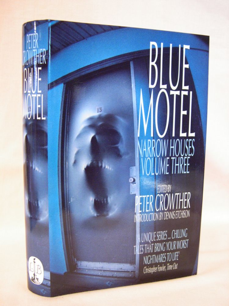 BLUE MOTEL; NARROW HOUSES VOLUME 3. Peter Crowther.